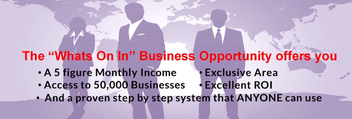 "The ""Whats On In"" offers you a 5 figure Monthly Income"